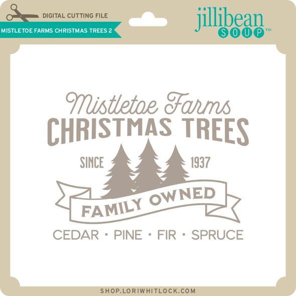 Mistletoe Farms Christmas Trees 2