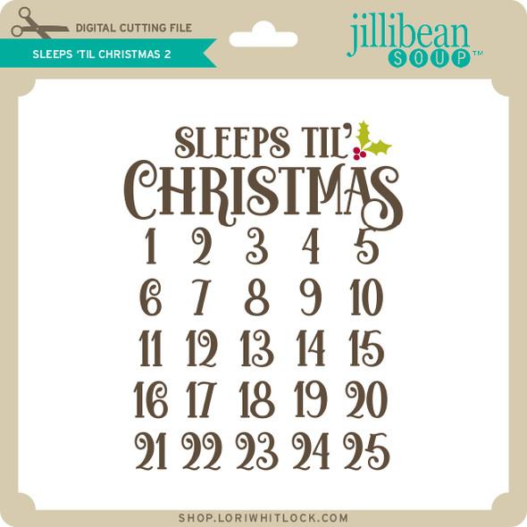 Sleeps 'til Christmas 2
