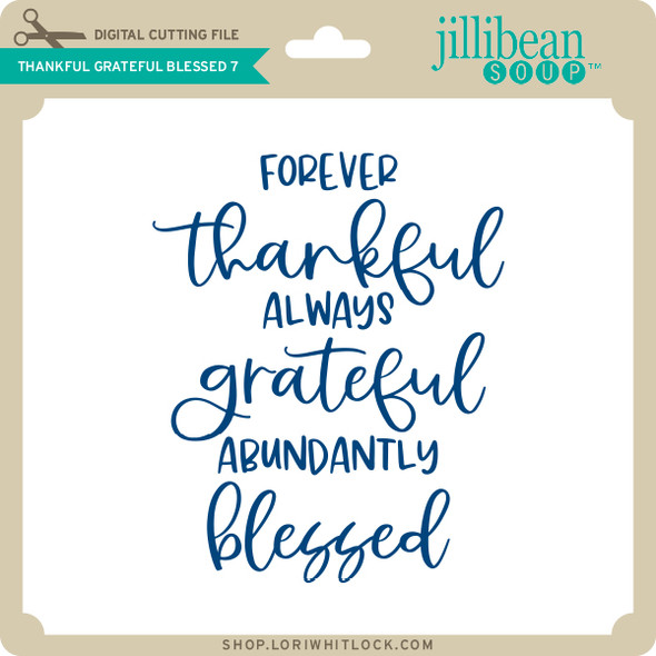 Thankful Grateful Blessed 7