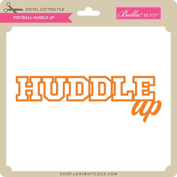 Football - Huddle Up