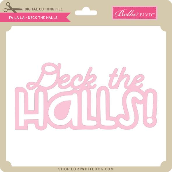 Fa La La - Deck the Halls