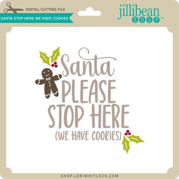 Santa Stop Here We Have Cookies