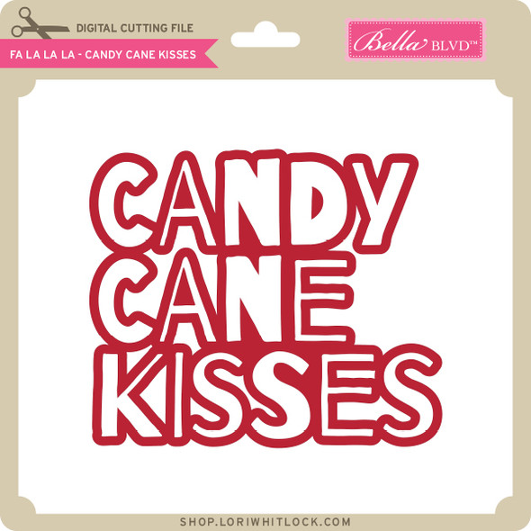 Fa La La - Candy Cane Kisses