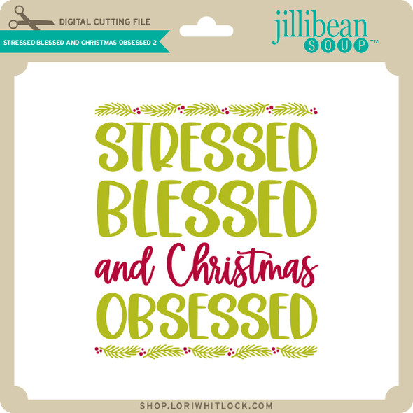 Stressed Blessed and Christmas Obsessed 2