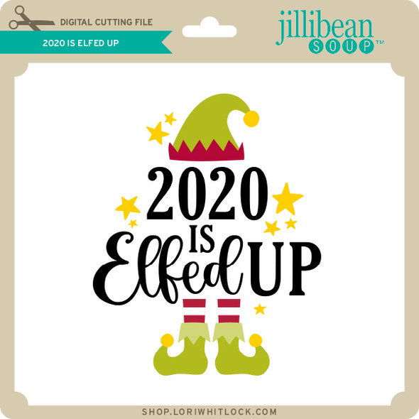 2020 is Elfed Up