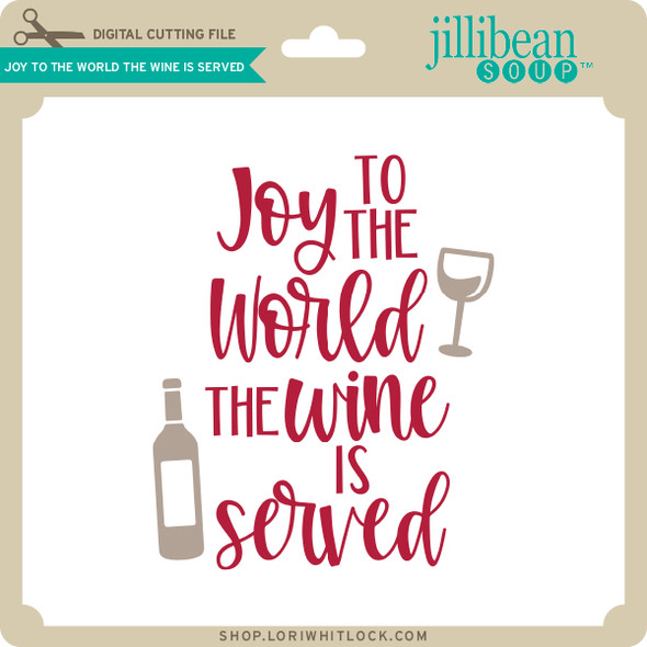 Joy to the World the Wine is Served
