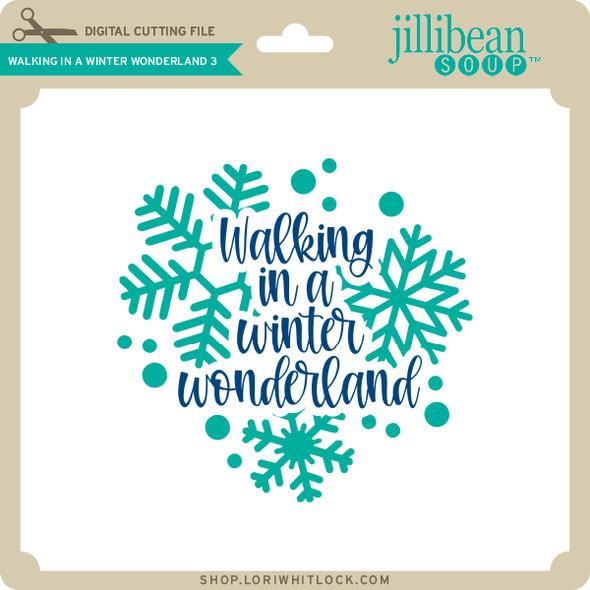 Walking in a Winter Wonderland 3