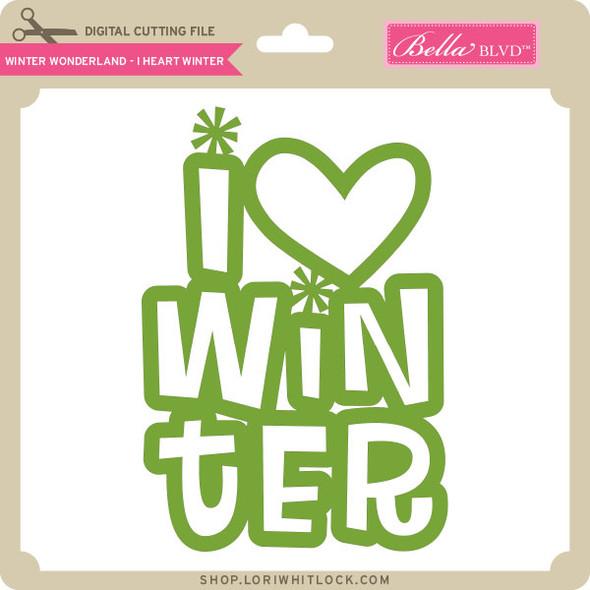 Winter Wonderland - I Heart Winter