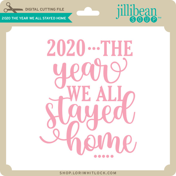 2020 The Year We All Stayed Home