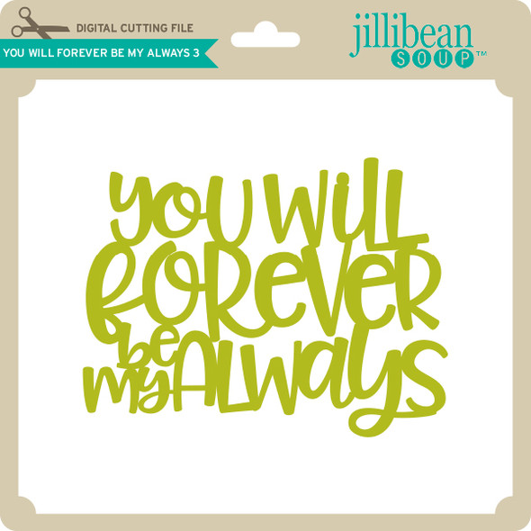 You Will Forever Be My Always 3