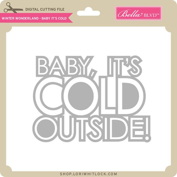Winter Wonderland - Baby It's Cold