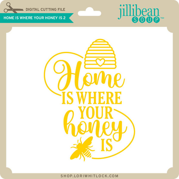 Home is Where Your Honey Is 2