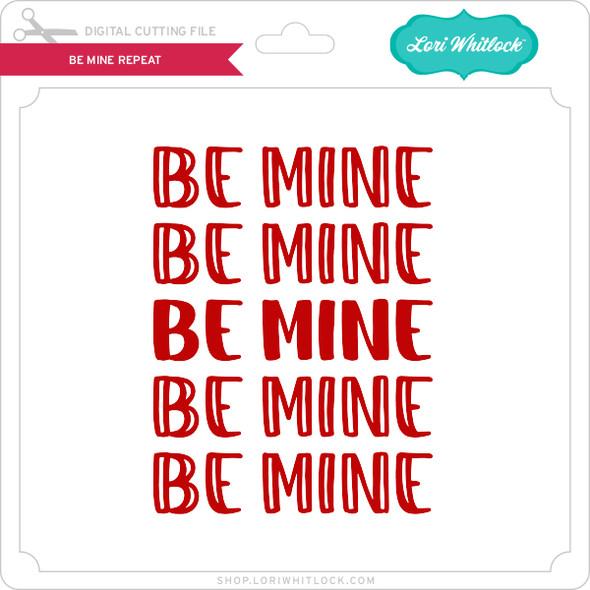 Be Mine Repeat