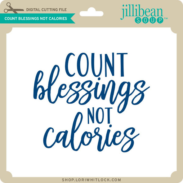 Count Blessings Not Calories