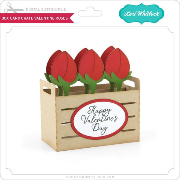 Box Card Crate Valentine Roses
