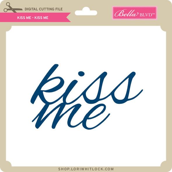Kiss Me - Kiss Me