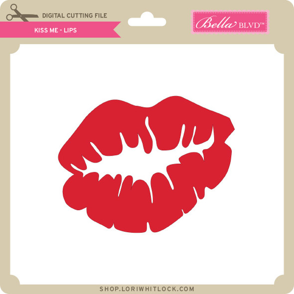 Kiss Me - Lips