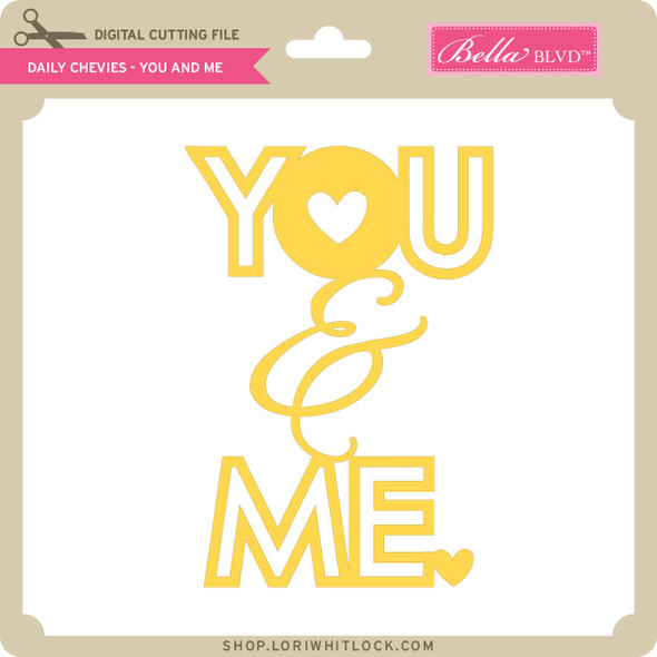 Daily Chevies - You and Me