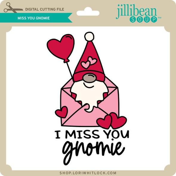 Miss You Gnomie