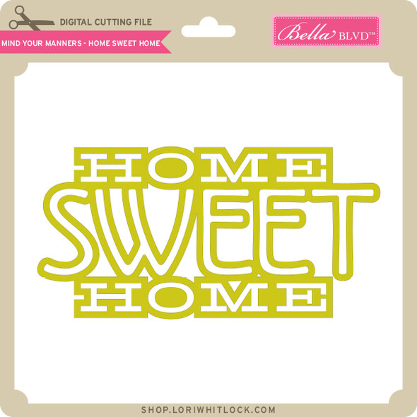 Mind Your Manners - Home Sweet Home