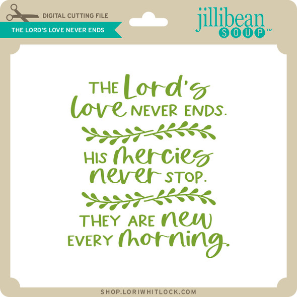 The Lord's Love Never Ends