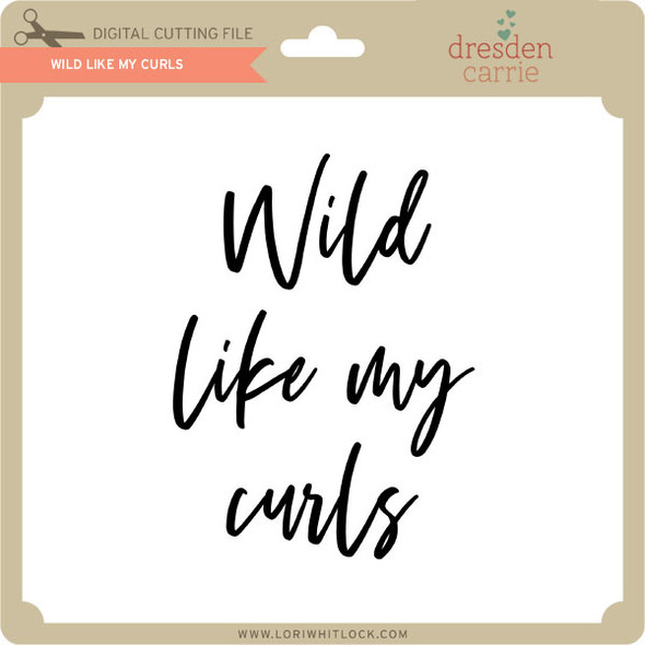 Wild Like My Curls