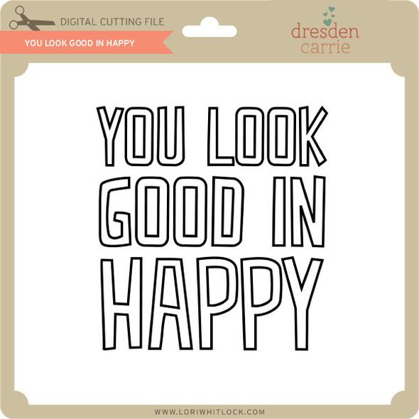 You Look Good in Happy