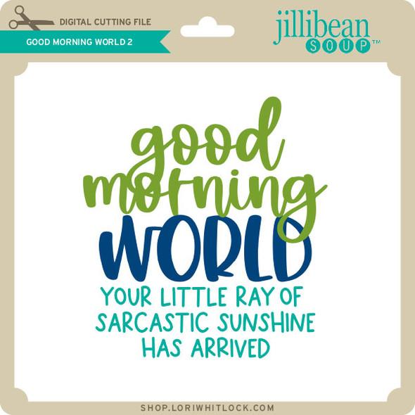 Good Morning World 2