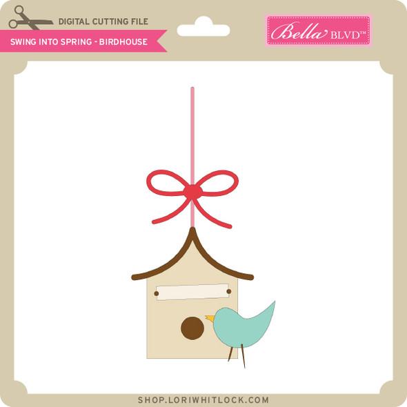 Swing into Spring - Birdhouse