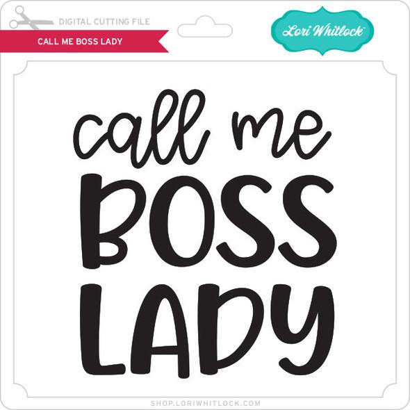 Call Me Boss Lady