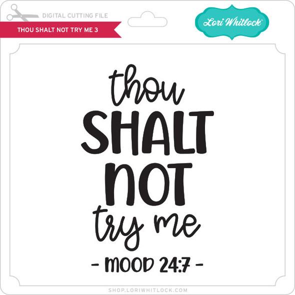 Thou Shalt Not Try Me 3