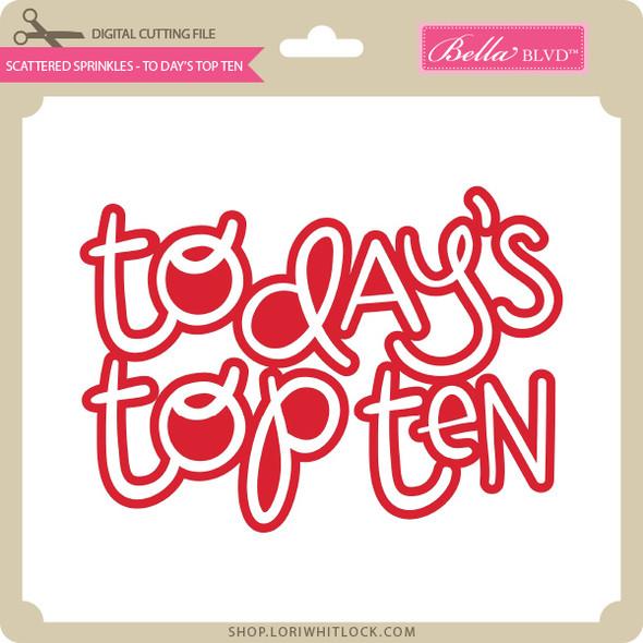 Scattered Sprinkles - Todays Top Ten