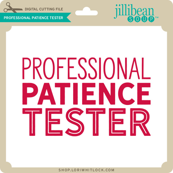 Professional Patience Tester