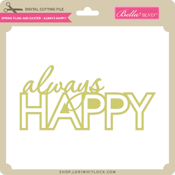 Spring Fling and Easter - Always Happy