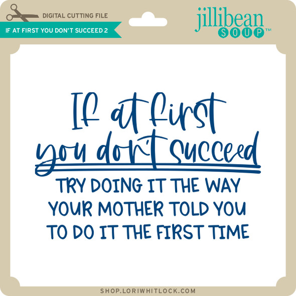 If at First You Don't Succeed 2