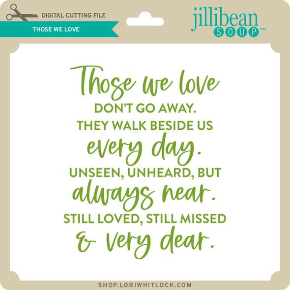 Those We Love