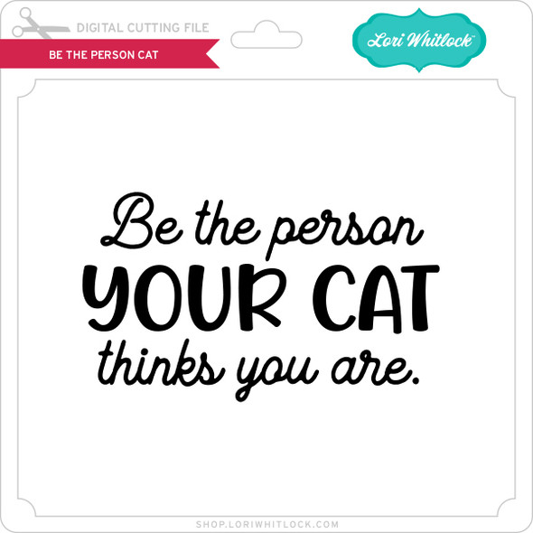 Be the Person Cat