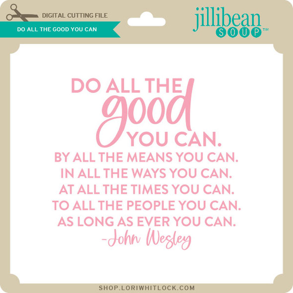 Do All the Good You Can