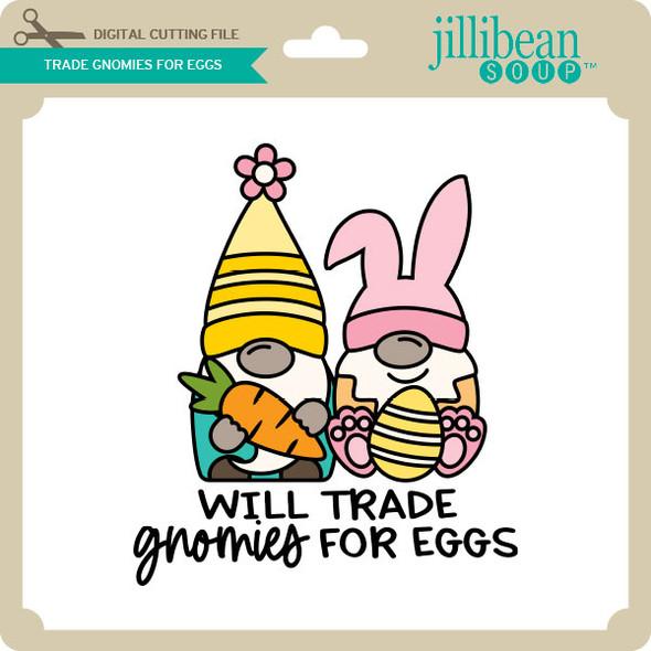 Trade Gnomies for Eggs