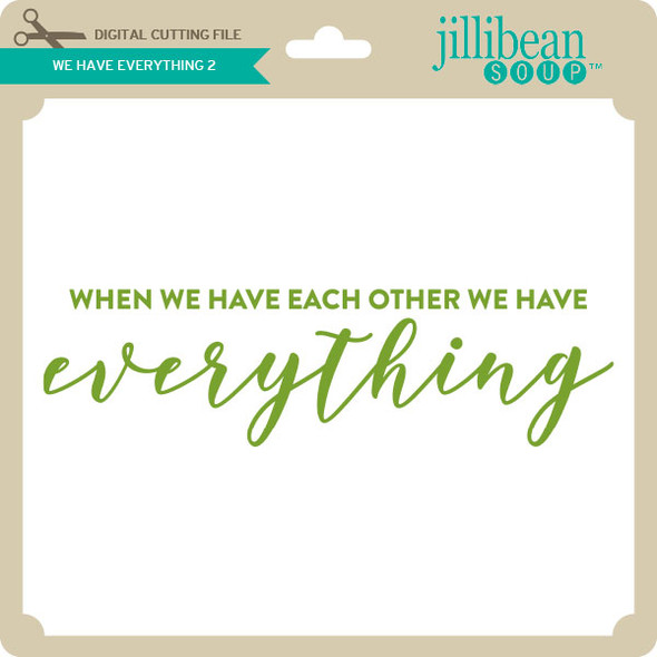 We Have Everything 2