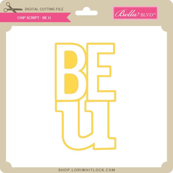 Chip Script - Be U