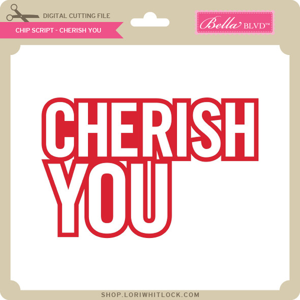 Chip Script - Cherish You