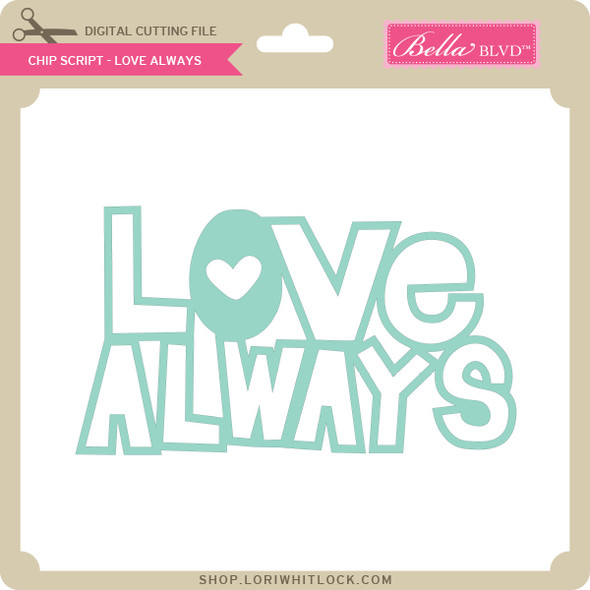 Chip Script - Love Always