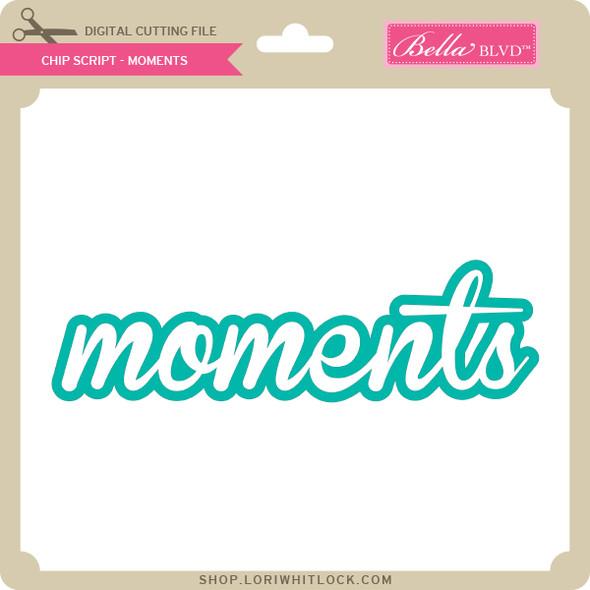 Chip Script - Moments