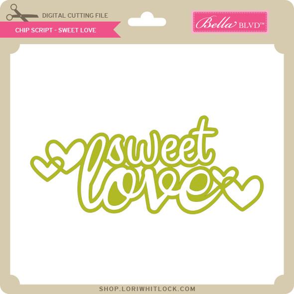 Chip Script - Sweet Love