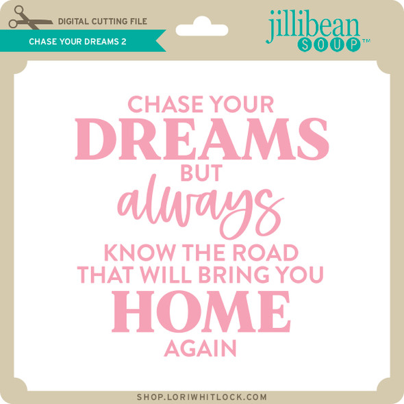 Chase Your Dreams 2