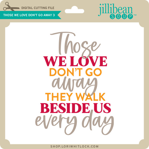 Those We Love Don't Go Away 3