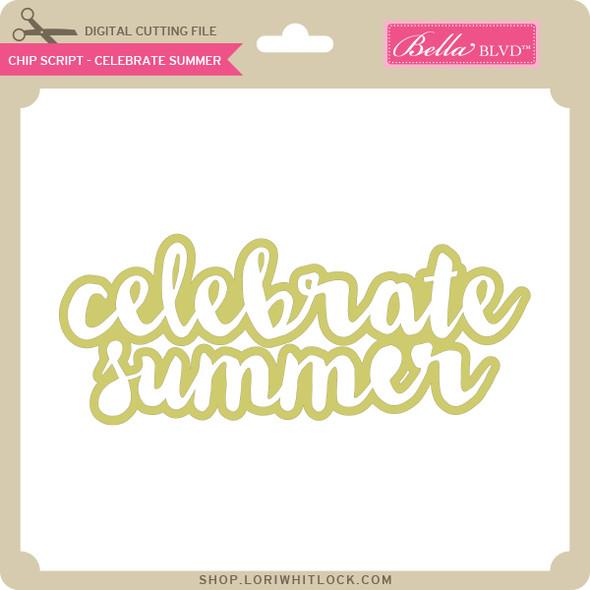 Chip Script - Celebrate Summer