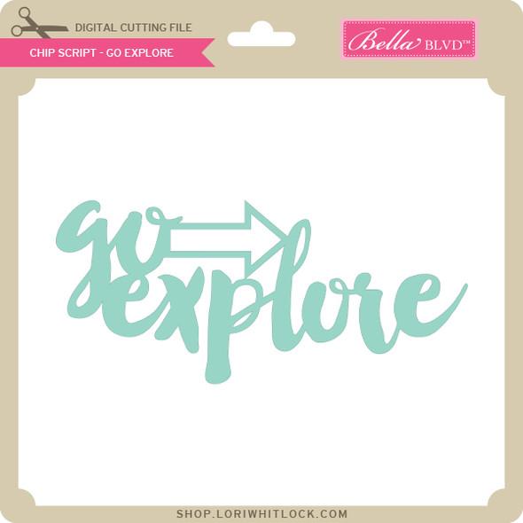 Chip Script - Go Explore