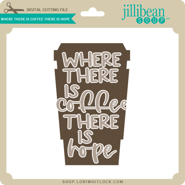 Where There is Coffee There is Hope